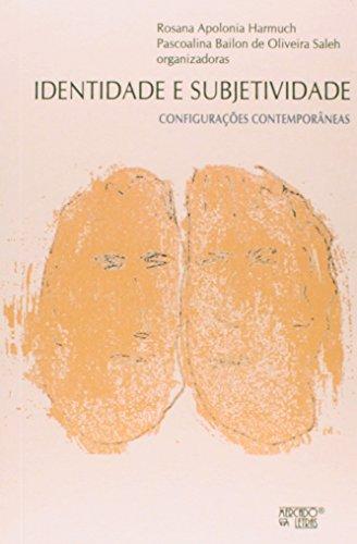 Identidade e Subjetividade. Configurações Contemporâneos, livro de Rosana Apolonia Harmuch, Pascoalina Bailon de Oliveira Saleh