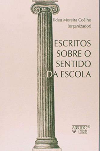 Escritos Sobre o Sentido da Escola, livro de Ildeu Moreira Coêlho