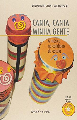 Canta, Canta Minha Gente. A Música no Cotidiano da Escola, livro de Ana Maria Paes Leme Carrijo Abrahão