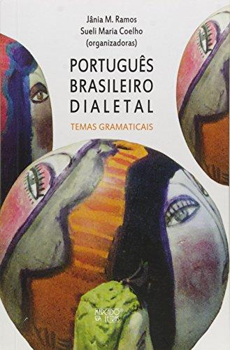 Português Brasileiro Dialetal. Temas Gramaticais, livro de Jânia Martins Ramos