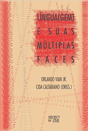 Língua(gem) e Suas Múltiplas Faces: Estudos em Homenagem a Leila Barbara, livro de