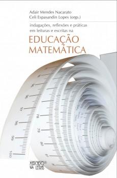 Indagações, reflexões e práticas em leituras e escritas na educação matemática, livro de Adair Mendes Nacarato, Celi Espasandin Lopes