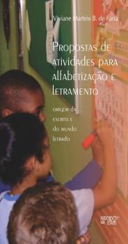 Propostas de atividade para alfabetização e letramento. Origem da escrita e do mundo letrado, livro de Viviane Martins B. de Faria