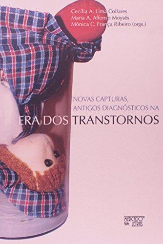 Novas Capturas, Antigos Diagnósticos na Era dos Transtornos, livro de Cecília Azevedo Lima Collares