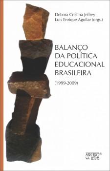 Balanço da política educacional brasileira. (1999-2009), livro de Debora Cristina Jeffrey, Luis Enrique Aguilar