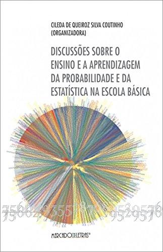 Discussões Sobre o Ensino e a Aprendizagem da Probabilidade e da Estatística na Escola Básica, livro de