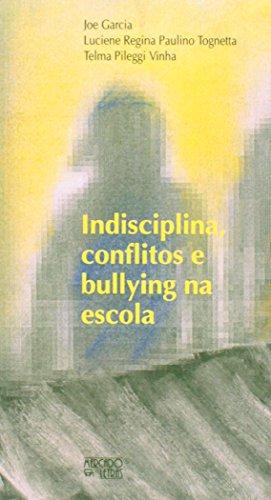 Indisciplina, Conflitos E Bullying Na Escola, livro de