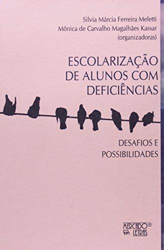 Escolarização de Alunos com Deficiências. Desafios e Possibilidades, livro de Monica de Carvalho