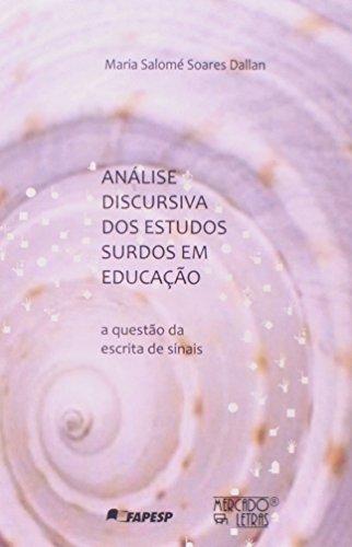 Análise Discursiva dos Estudos Surdos em Educação, livro de Maria Salomé Soares Dallan