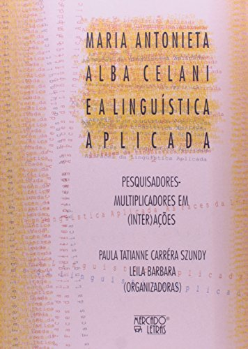 Maria Antonieta Alba Celani e a Linguística Aplicada, livro de Leila Bárbara