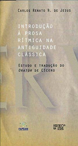 Introdução à Prosa Rítmica na Antiguidade Clássica, livro de Carlos Renato R. de Jesus