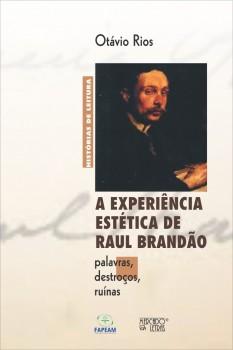 A experiência estética de Raul Brandão. Palavras, destroços, ruínas, livro de Otávio Rios