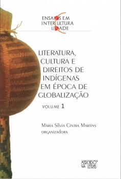 Ensaios em interculturalidade. Literatura, cultura e direitos de indígenas em épocas de globalização, livro de Maria Sílvia Cintra Martins