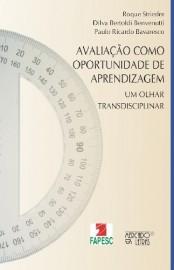 Avaliação como oportunidade de aprendizagem - Um olhar transdisciplinar, livro de Dilva Bertoldi Benvenutti, Paulo Ricardo Bavaresco, Roque Strieder