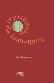 O Desenrolar da Linguagem, livro de Guy Deutscher