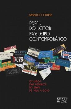 Perfil do leitor brasileiro contemporâneo. Os livros mais vendidos no Brasil de 1966 a 2010, livro de Arnaldo Cortina