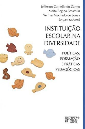 Instituição Escolar na Diversidade: Políticas, Formação e Práticas Pedagógicas, livro de