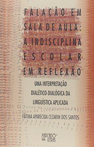 Falação em Sala de Aula. A Indisciplina Escolar em Reflexão, livro de Fátima Aparecida Cezarim dos Santos