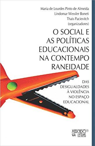 O Social e as Políticas Educacionais na Contemporaneidade: das Desigualdades à Violência no Espaço Educacional, livro de