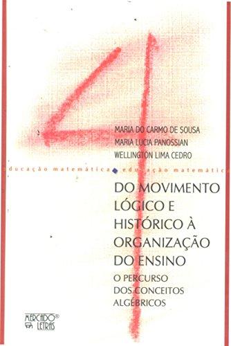 Do Movimento Lógico e Histórico à Organização do Ensino, livro de Maria do Carmo de Sousa, Maria Lucia Panossian, Wellington Lima Cedro