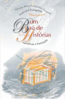 Um baú de histórias - narrativas e formação, livro de Adriana Alves Fernandes Vicentini, Francisco Evangelista