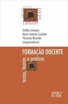 Formação docente. Textos, teorias e práticas, livro de Eulália Leurquin, Maria Antónia Coutinho, Florencia Miranda