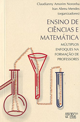 Ensino de Ciências e Matemática, livro de Claudianny Amorim Noronha, Iran Abreu Mendes