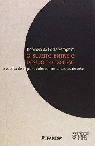 O Sujeito Entre o Desejo e o Excesso, livro de Robinéia da Costa Seraphim