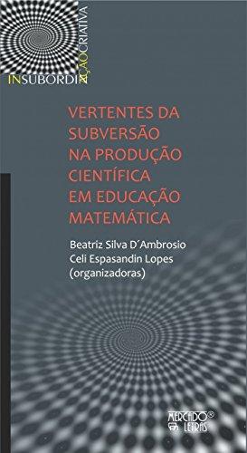 Vertentes da Subversão na Produção Científica em Educação Matemática, livro de