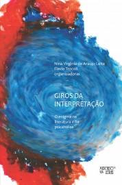 Giros da Interpretação - O Enigma na Literatura e na Psicanálise, livro de Flavia Trocoli, Nina Virginia de Araujo Leite (orgs.)