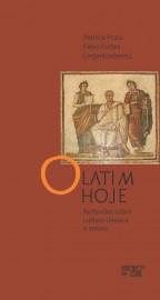 O Latim Hoje - Reflexões Sobre Cultura Clássica e Ensino, livro de Fábio Fortes, Patricia Prata (orgs.)