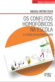 Os Conflitos Homofóbicos na Escola, livro de Grasiela Cristine Celich