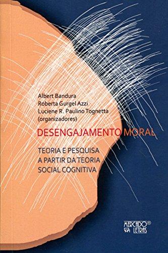 Desengajamento Moral, livro de Albert Bandura, Roberta Gurgel Azzi, Luciene R. Paulino Tognetta