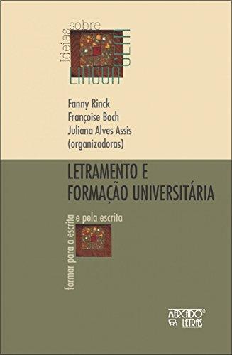 Letramento e Formação Universitária: Formar Para a Escrita e Pela Escrita, livro de