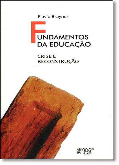 Fundamentos da Educação: Crise e Reconstrução, livro de Flávio Brayner
