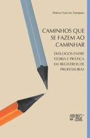 Caminhos Que se Fazem ao Caminhar, livro de Marisa Narcizo Sampaio
