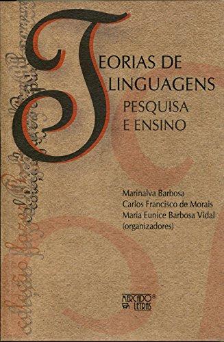 Teorias de Linguagens. Pesquisa e Ensino, livro de Marinalva Barbosa, Carlos Francisco de Morais, Maria Eunice Barbosa Vidal