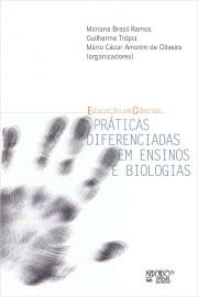 Práticas diferenciadas em ensinos e biologias, livro de Guilherme Trópia, Mariana Brasil Ramos, Mário Cézar Amorim de Oliveira
