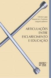 Articulações Entre Esclarecimento e Educação, livro de Clenio Lago, Mauricio João Farinon (Orgs.)