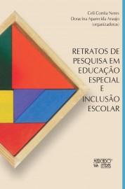 Retratos de Pesquisa em Educação Especial e Inclusão Escolar, livro de Celi Corrêa Neres, Doracina Aparecida Araujo (orgs.)