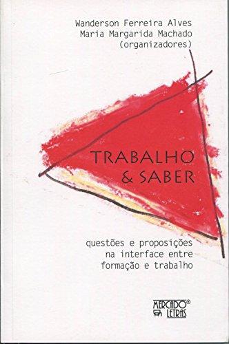 Trabalho e Saber, livro de Wanderson Ferreira Alves, Maria Margarida Machado