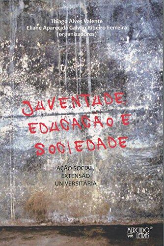 Juventude, Educação e Sociedade. Ação Social, Extensão Universitária, livro de Thiago Alves Valente