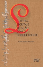 Leitura, Escrita e Relação com o Conhecimento, livro de Valdir Heitor Barzotto