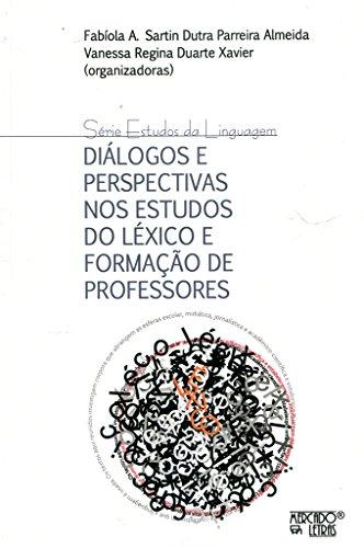 Diálogos e Perspectivas nos Estudos do Léxico e Formação de Professores, livro de Fabíola A. Almeida, Vanessa Regina D. Xavier