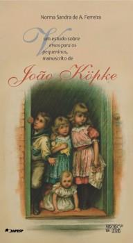 Um estudo sobre Versos para os pequeninos, manuscrito de João Köpke, livro de Norma Sandra de A. Ferreira