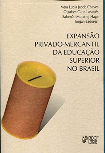 Expansão Privado-Mercantil da Educação Superior no Brasil, livro de Vera Lúcia Jacob Chaves