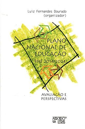 Plano Nacional de Educação (PNE 2014/2024) - Avaliação e Perspectivas, livro de Luiz Fernandes Dourado