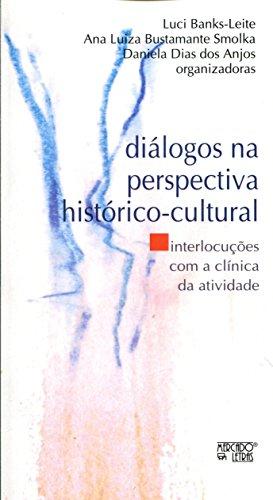 Diálogos na Perspectiva Histórico-Cultural, livro de Luci Banks-Leite, Ana Luiza Bustamante Smolka, Daniela Dias dos Anjos