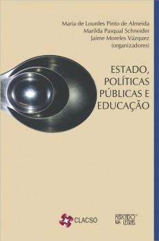 Estado, políticas públicas e educação, livro de Maria de Lourdes Pinto de Almeida, Marilda Pasqual Schneider, Jaime Moreles Vázquez