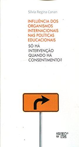 Influência dos Organismos Internacionais. Só Há Intervenção Quando Há Consentimento?, livro de Silvia Regina Canan